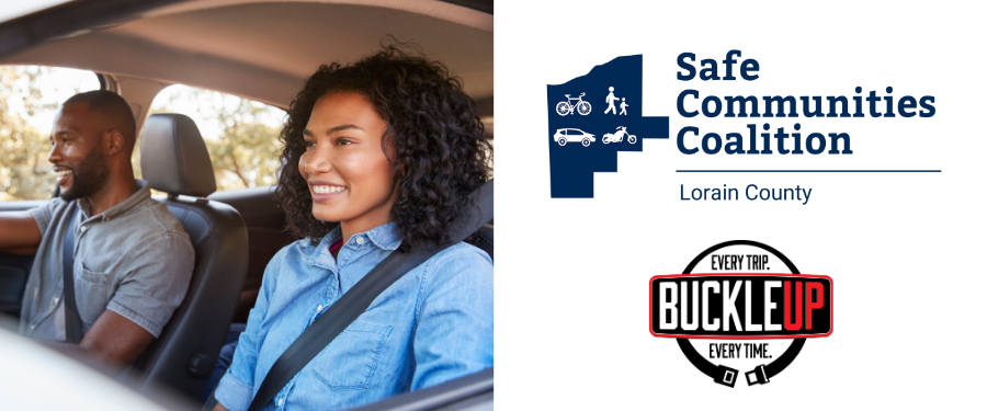 Couple wearing their seat belts in a car, buckle up every trip every time. Motorcycle and Safe Communities Coalition logo with bicycle, pedestrian, car, motorcycle in Lorain County